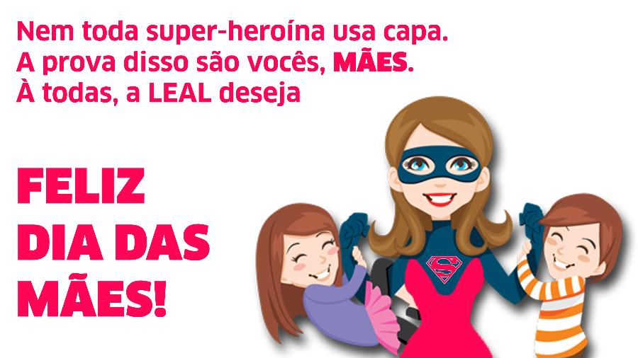 A LEAL Deseja à Todas as Mães um Feliz Dia!